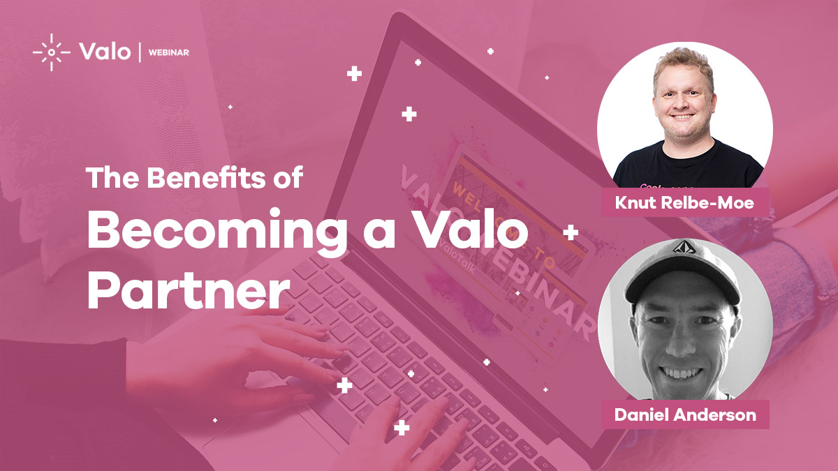 The Benefits of Becoming a Valo Partner - Webinar